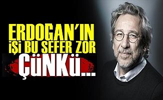 'Erdoğan'ın İşi Zor Bu Sefer Çünkü...'