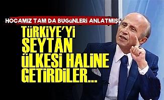 'Türkiye'yi Şeytan Ülkesi Yaptılar'