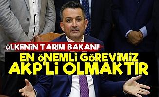 Pakdemirli: AKP'li Olmaktan Daha Kutsal Birşey Yok