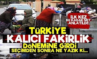'Türkiye Kalıcı Fakirlik Dönemine Girdi'