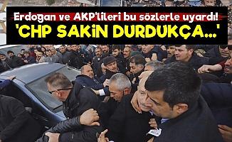 'CHP Sakin Durdukça...'