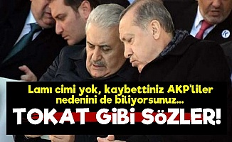 'Lamı Cimi Yok Kaybettiniz AKP'liler...'