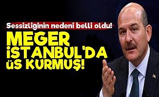 Süleyman Soylu İstanbul'da Üs Kurmuş!