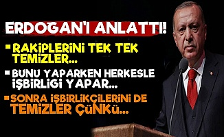 AKP'li Cumhurbaşkanı Erdoğan'ı Anlattı!