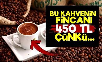 Bu Kahvenin Fincanı 450 TL...