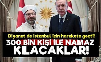 Diyanet 300 Bin Kişi İle İstanbul'da Namaz Kılıcak!