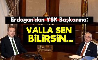Erdoğan: Bir İşi Beceremediniz, Valla Sen Bilirsin...