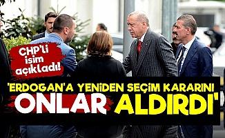 'Erdoğan'ı Seçim Kararını Onlar Aldırdı'