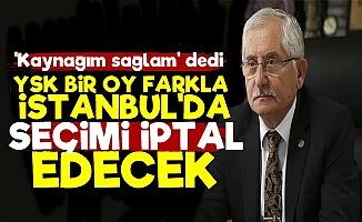 'YSK 1 Oy Farkla İstanbul'da Seçimi Yenileyecek'