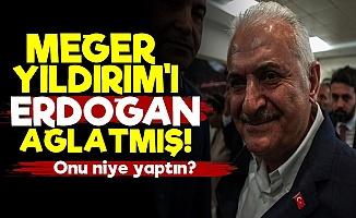 Binali Yıldırım'ı Erdoğan Ağlatmış!