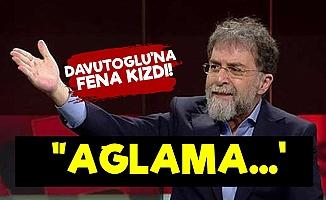 Ahmet Hakan'dan Davutoğlu'na: Ağlama...