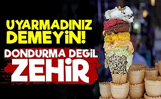 Dikkat! Dondurma Değil ZEHİR...