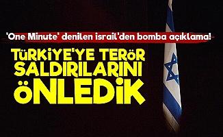 İsrail: Türkiye'ye Terör Saldırılarını Önledik