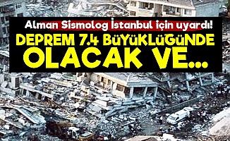 Alman Sismolog'tan İstanbul Uyarısı!