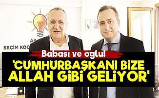 Tolga Ağar: Erdoğan Bize Allah Gibi Geliyor