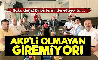 AKP'li Olmayan Giremiyor!