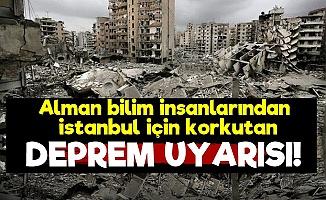 Almanlardan İstanbul İçin Deprem Uyarısı!