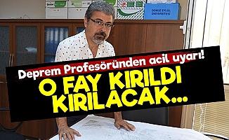Deprem Profesöründen Acil Uyarı!