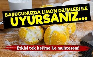Başucunuzda Limon Dilimleri İle Uyursanız...