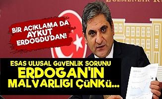 'Esas Ulusal Güvenlik Sorunu Erdoğan'ın Malvarlığı'