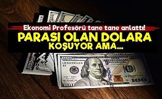 'Parası Olan Dolar Almaya Koşuyor Ama...'