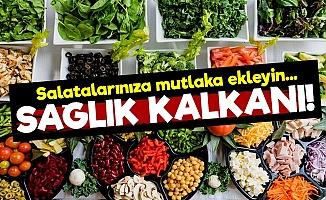 Salatalarınıza Onu Mutlaka Ekleyin Çünkü...