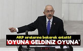 Kılıçdaroğlu: Oyuna Geldiniz Oyuna...