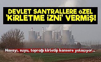 Santrallere Kirletme Muafiyeti!