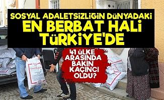 Sosyal Adaletsizlik Sıralamasında Türkiye Zirvede!