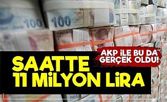 AKP Sayesinde Saatte 11 Milyon Lira Ödüyoruz!