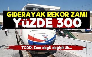 TCDD'den Giderayak Yüzde 300 Zam!