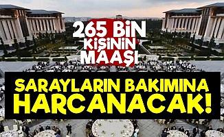 265 Bin Kişinin Maaşı Sarayların Bakımına Harcanacak!