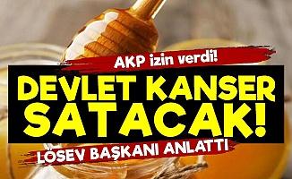 AKP İzin Verdi, Devlet Kanser Satacak!