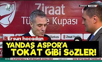 Ersun Yanal'dan Yandaş ASPOR'a Tepki!