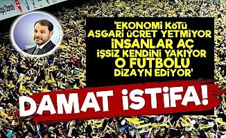 'Futbolu Dizayn Eden Damat İstifa'