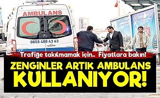 Zenginler Artık Ambulans Kullanıyor!