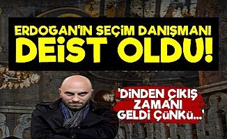 Erdoğan'ın Danışmanı Deist Oldu!