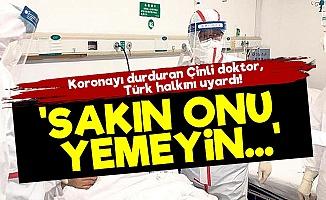 Çinli Doktor: Türk Halkı Onu Yemekten Kaçınsın