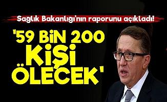 'Türkiye'de 59 Bin 200 Kişi Ölecek'