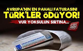 Avrupa'nın En Pahalı Faturası Türkiye'de!