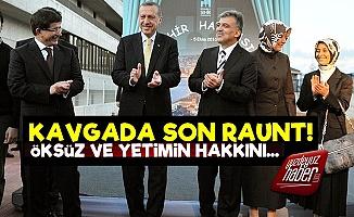 Erdoğan-Davutoğlu-Gül Kavgasında Son Raunt!