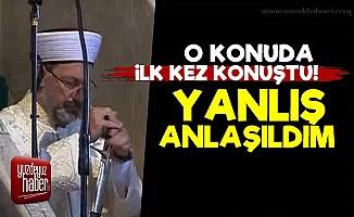 Ali Erbaş: 'Yanlış Anlaşıldım...'