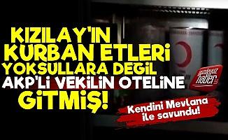 Kızılay'ın Etleri AKP'li Vekilin Oteline Gitmiş!