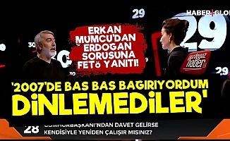 Erkan Mumcu'dan FETÖ'lü Yanıt!