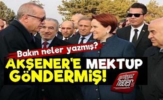 Erdoğan, Meral Akşener'e Mektup Göndermiş!