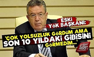 Eski YÖK Başkanı'ndan AKP'ye Olay Sözler!