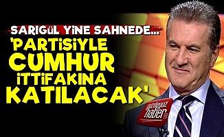 'Mustafa Sarıgül Cumhur İttifakına Katılacak'