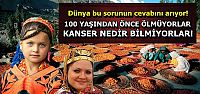 100 YAŞINDA ÖLENE 'GENÇ ÖLDÜ' DİYORLAR...
