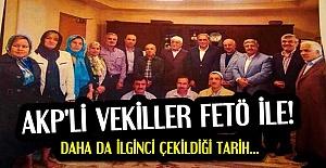12 MİLLETVEKİLİ FETÖ İLE AYNI KAREDE...