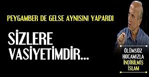 HOCAMIZIN TÜRK TOPLUMUNA VASİYETİ...